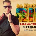 Dj fash-one feat DJAR and H.ALI and MEKI Benameur 2016 - Lala Wa Tasrith