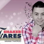 Fares Shaker 2016 - Mayami Thatroud